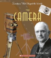 The Camera (Inventions That Shaped the World)