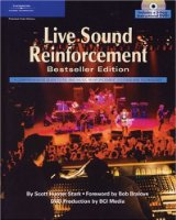Live Sound Reinforcement: A Comprehensive Guide to P.A. and Music Reinforcement Systems and Technology [With 3-Hour Instructional DVD] (Cengage Educational)