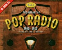 The History Of Pop Radio Vol. 1 (1920-1939) [10-CD-Box]